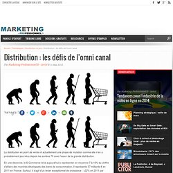Distribution : les défis de l'omni canal - Marketing Professionnel - Marketing professionnel – Le marketing pour les professionnels