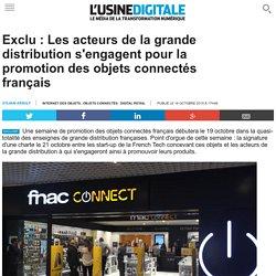 Exclu : Les acteurs de la grande distribution s'engagent pour la promotion des objets connectés français