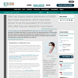 Med Lab Supply begins distribution of KN95 face mask respirators, which have been shown to be the equivalent of US NIOSH N95, after they are cleared for importation