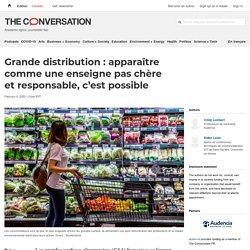 Grande distribution: apparaître comme uneenseigne paschère etresponsable, c'estpossible