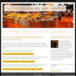 Les 5 points faibles du hard discount (3) - Retail-distribution by Frank Rosenthal