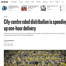 City-centre robot distribution is speeding up one-hour delivery