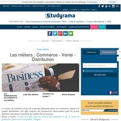 Fiches Métiers : Commerce - Vente - Distribution - Studyrama.com