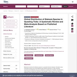 PATHOGENS 19/02/21 Global Distribution of Babesia Species in Questing Ticks: A Systematic Review and Meta-Analysis Based on Published Literature