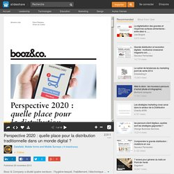 Perspective 2020 : quelle place pour la distribution traditionnelle d…