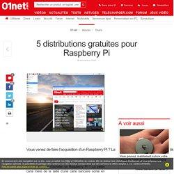 5 distributions gratuites pour Raspberry Pi