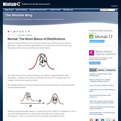 Normal: The Kevin Bacon of Distributions - Fun with Statistics