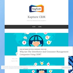 Why Are The Distributor And Consumer Management Companies Using CRM?