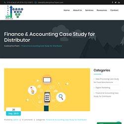 Finance & Accounting Case Study for Distributor - ScaleUpYourTeam