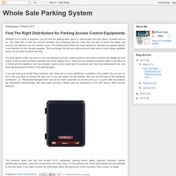 Whole Sale Parking System: Find The Right Distributors for Parking Access Control Equipments