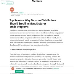 Top Reasons Why Tobacco Distributors Should Enroll in Manufacturer Trade Programs
