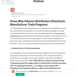 Know Why Tobacco Distributors Should Join Manufacturer Trade Programs