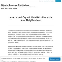 Natural and Organic Food Distributors in Your Neighborhood