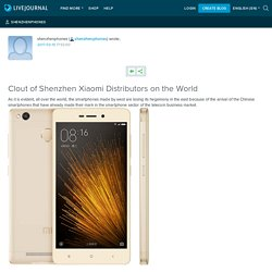 Clout of Shenzhen Xiaomi Distributors on the World: shenzhenphones