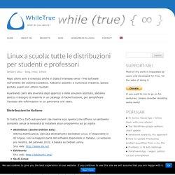 Linux a scuola: tutte le distribuzioni per studenti e professori - WhileTrue