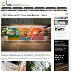 The EM District World's Pop-up Beach, Bangkok – Thailand