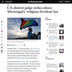 U.S. district judge strikes down Mississippi's 'religious freedom' law