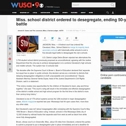 Miss. school district ordered to desegregate, ending 50-year battle
