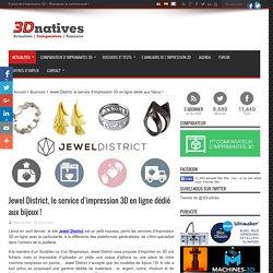 Jewel District, le service d'impression 3D en ligne dédié aux bijoux