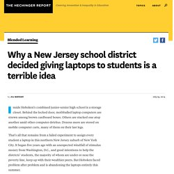 Why a New Jersey school district decided giving laptops to students is a terrible idea