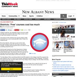 Districts: 'Free' courses cost too much