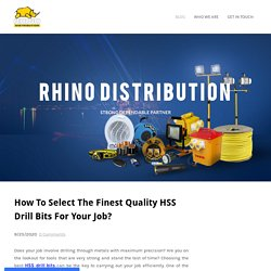 How To Select The Finest Quality HSS Drill Bits For Your Job?