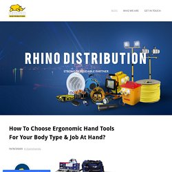 How To Choose Ergonomic Hand Tools For Your Body Type & Job At Hand?