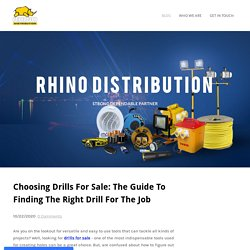 Choosing Drills For Sale: The Guide To Finding The Right Drill For The Job