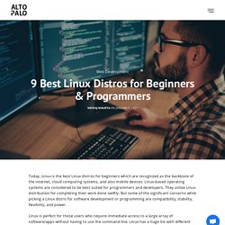 9 Best Linux Distros for Beginners & Programmers