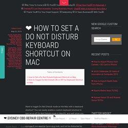 ❤ How to Set a Do Not Disturb Keyboard Shortcut on Mac - ❤️ Sydney CBD Repair Centre □