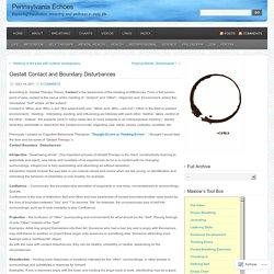 Gestalt Contact and Boundary Disturbances