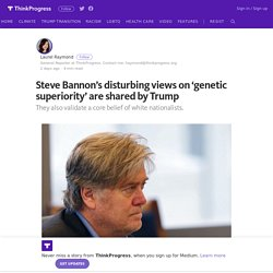 Steve Bannon's disturbing views on 'genetic superiority' are shared by Trump