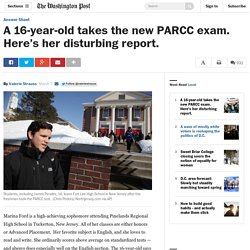 A 16-year-old takes the new PARCC exam. Here's her disturbing report.