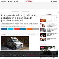 El apoyo de Israel a Al Qaeda causa disturbios en el Golán ocupado y en el norte de Israel