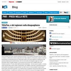 TEDxPisa, o del ragionare sulla disuguaglianza - PNR - presi nella rete - Blog - Repubblica.it