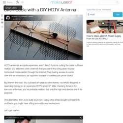Ditch Cable with a DIY HDTV Antenna