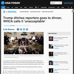 Trump ditches reporters goes to dinner, WHCA calls it 'unacceptable'