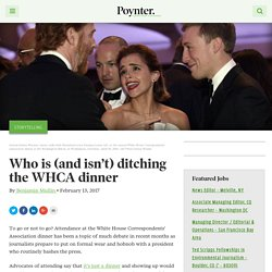 Who is (and isn't) ditching the WHCA dinner – Poynter