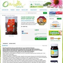 Fleurs d'hibiscus Bissap Bio burkina faso commerce équitable karkade infusion diuretique hypertensio