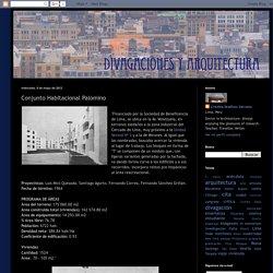 Divagaciones y Arquitectura: Conjunto Habitacional Palomino