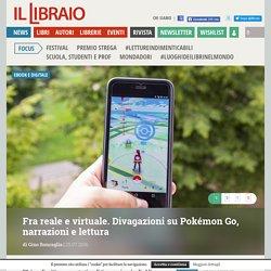 Fra reale e virtuale. Divagazioni su Pokémon Go, narrazioni e lettura - Roncaglia