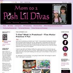 Maman de 2 Posh Lil Divas: «je peux» Semaine dans le préscolaire - Beaux pratique Motor & Fun