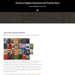 Libros Para el Pueblo DivEdCo – Archivo Digital Nacional de Puerto Rico