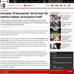 """Divendres """"El documental"""" del 33 emet """"Els mestres catalans, de la guerra a l'exili"""""""