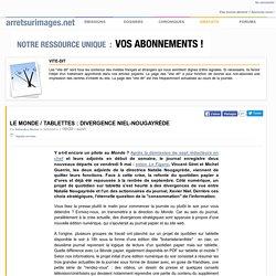 Le Monde / tablettes : divergence Niel-Nougayrède