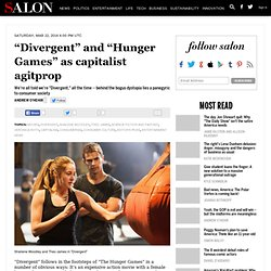 """Divergent"" and ""Hunger Games"" as capitalist agitprop"