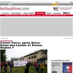 Center Parcs: après Notre-Dame-des-Landes et Sivens, Roybon ?