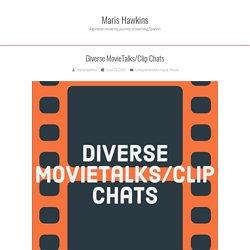 Diverse MovieTalks/Clip Chats – Maris Hawkins