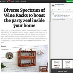 Diverse Spectrum of Wine Racks to boost the party zeal inside your home