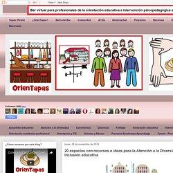 OrienTapas: 20 espacios con recursos e ideas para la Atención a la Diversidad y la Inclusión educativa